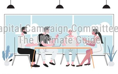 Capital Campaign Committees: The Ultimate Guide