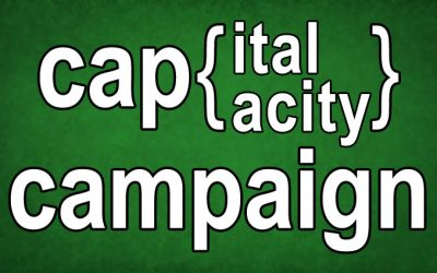 Capital Campaign vs. Capacity Campaign – Which Should You Have?