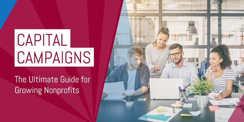 Capital Campaigns: The Ultimate Guide for Growing Nonprofits