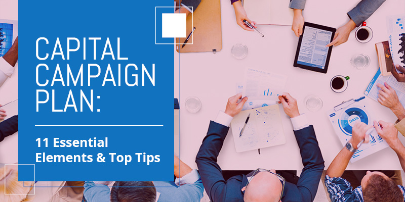 Capital Campaign Plan: 11 Essential Elements & Top Tips