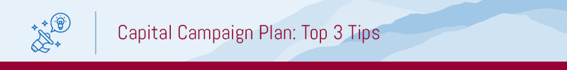 Explore our top tips for building your capital campaign plan.