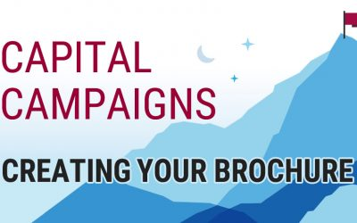 How to Create a Capital Campaign Brochure: Our Top 4 Tips