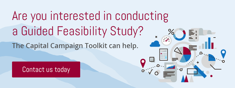Contact the Capital Campaign Toolkit today to learn about conducting a guided capital campaign feasibility study.