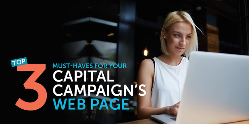 Top 3 Must-Haves for Your Capital Campaign's Web Page