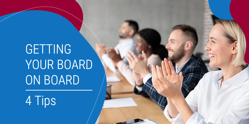 Getting Your Board on Board for Your Capital Campaign: 4 Tips