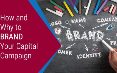How and Why to Brand Your Capital Campaign