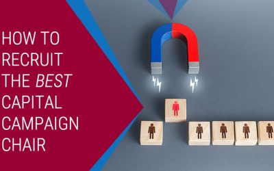Recruiting the Best Campaign Chair for Your Capital Campaign