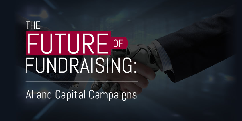 The Future of Fundraising: AI and Capital Campaigns