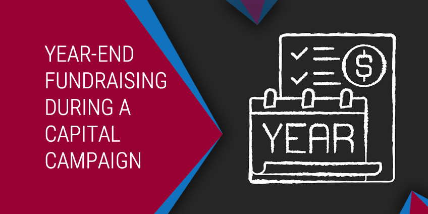 4 Strategies for Year-End Fundraising During a Capital Campaign