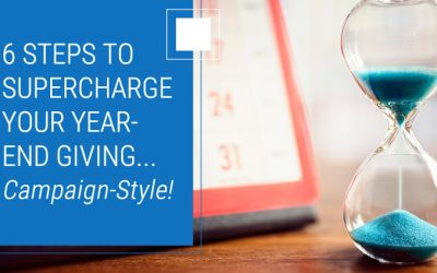 6 Simple Steps to Supercharge Your Year-End Giving, Campaign-Style